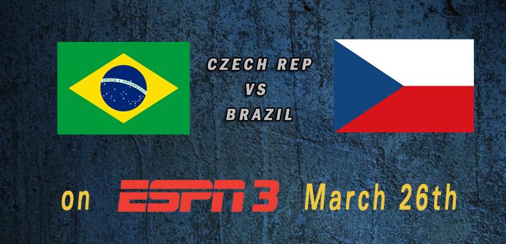 World Cup 2015: Brazil vs Czech Republic Mar 26th 7:30pm ET ESPN3 watch live video